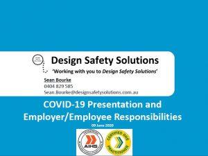 http://www.designsafetysolutions.com.au/wp-content/uploads/2020/06/COVID-19-Bx-Presentation-09Jun20.pdf